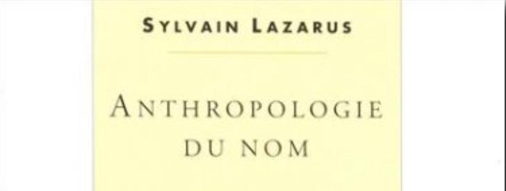 Sylvain Lazarus: Antropologija imena